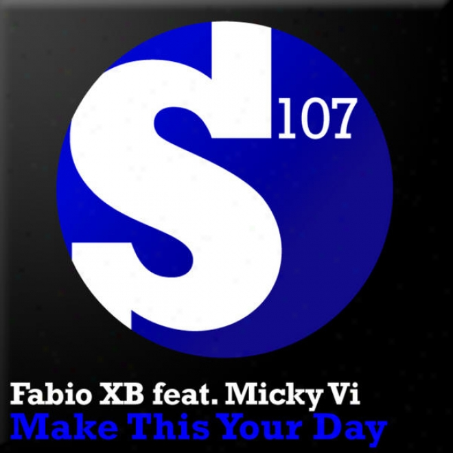 Fabio Xb Feat Micky Vi - Make This Your Day (incl Gareth Emeery & Jonas Steur Remix)