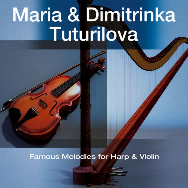 Famous Melodies In quest of Harp And Violin / Berã¼hmte Melodien Fã¼r Harfe Und Violine