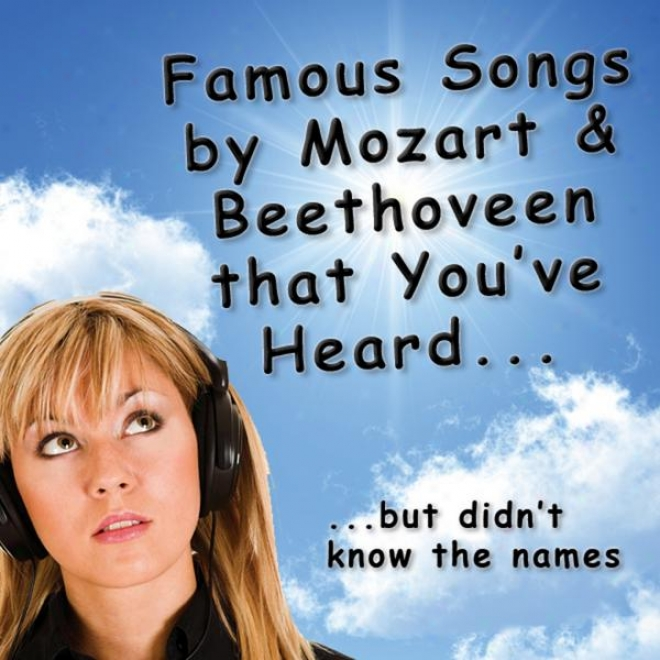Famous Songs By Mozart & Beethoven That You've Heard - But Didn't Know The Names
