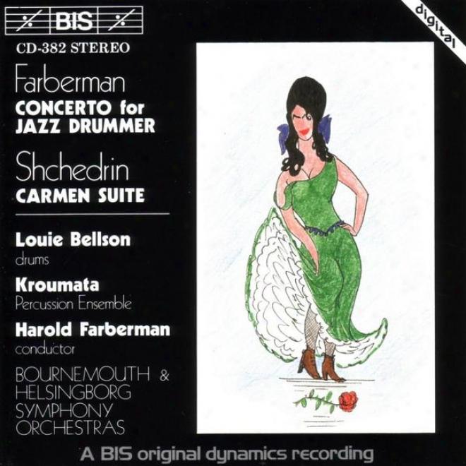 Farberman / Bizet & Shchedrin: Concerto For Jazz Drummer & Orch / Carmen Suite