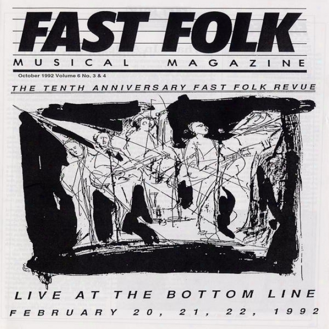 Fast Folk Musical Magazine (vol. 6, No.3) Tenth Anniversary-live At The Bottom Line 1902