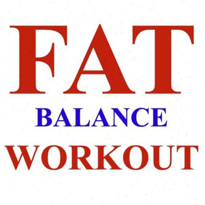 """fat Balance Workout Megamix (fitness, Cardio & Aerobics Sessions) """"even 32 Counts"""