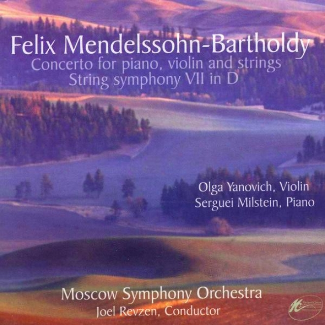 Felix Mendelssohn-bartholdy: Concerto For Piano Violin & Strings / String Symphony Vii In D