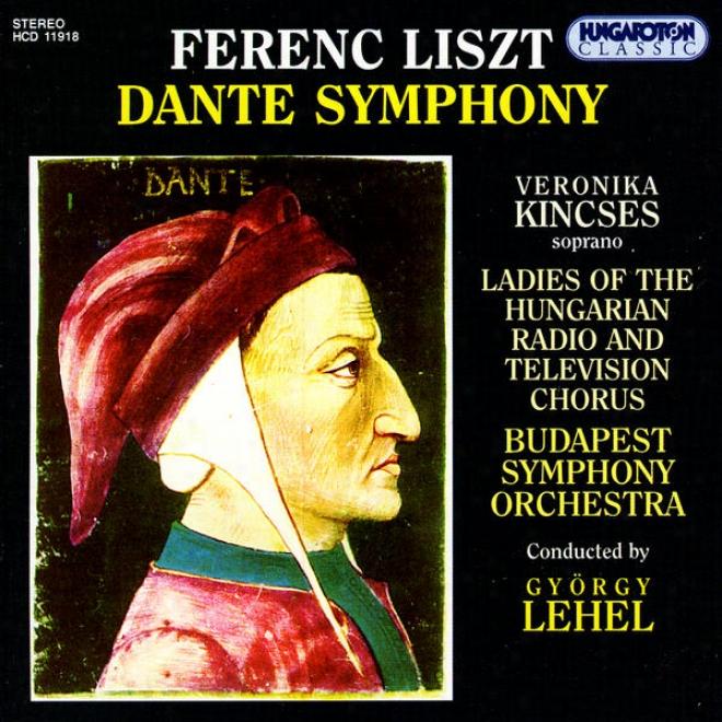 Ferenc Liszt: Dante Symphony (a Symphony To Dante's Divina Commedia R. 426)