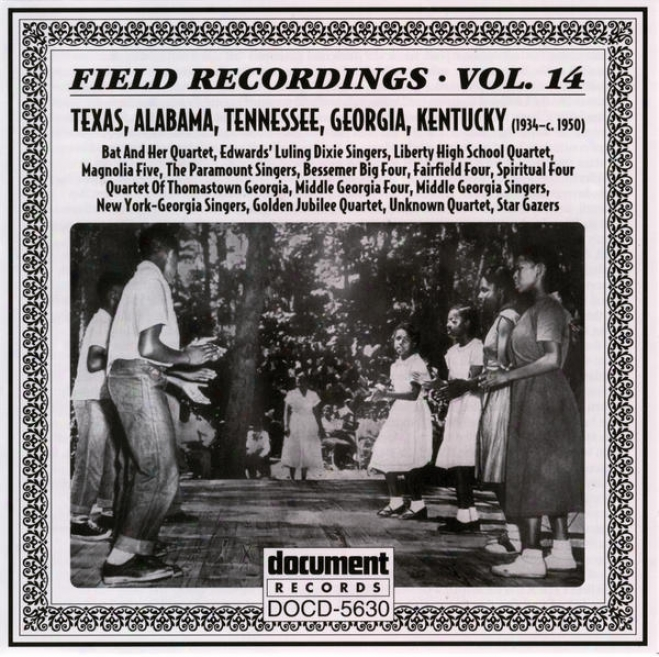 Field Recorrings Vol. 14: Texas, Alabama, Tennessee, Georgia, Kentucky (1934-c.1950)