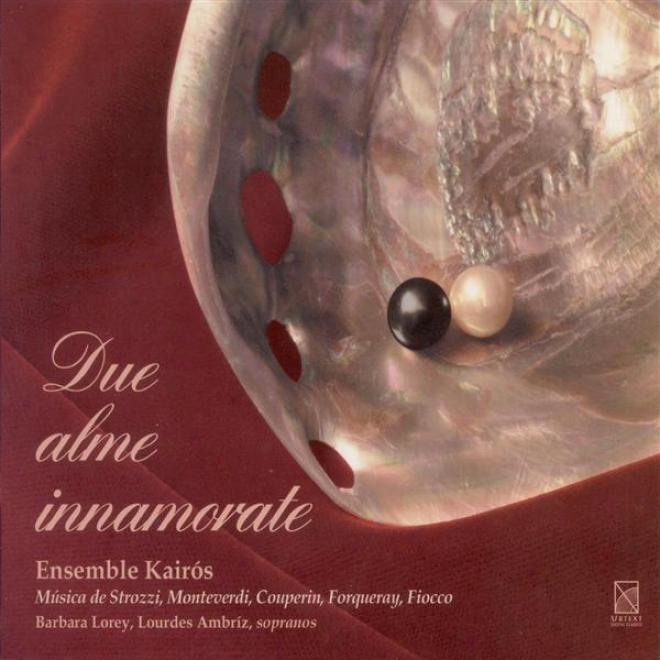 Fiocco, J.h.: Wailing Secunda / Strozzi, B.: Merce Di Voi / Monteverdi, C.: Exulta Filia Sion (lorey, Bush, Ensemble Kairos)