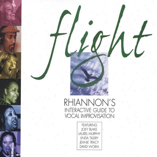 Flight: Rhiannon's Interactive  Guide To Vocal Improvisation. Taking Flight/soaring