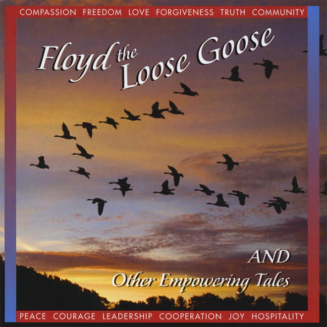 Floyd The Loose Goose And Other Empowering Tales From The Unittarian Universalist Church Of Berkeley