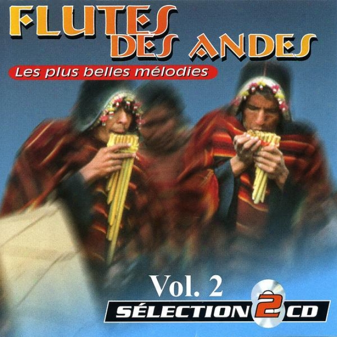 Flute Of The Andes Vol. 2: The Most Beautiful Songs (les Plus Belles Mã©lodies)