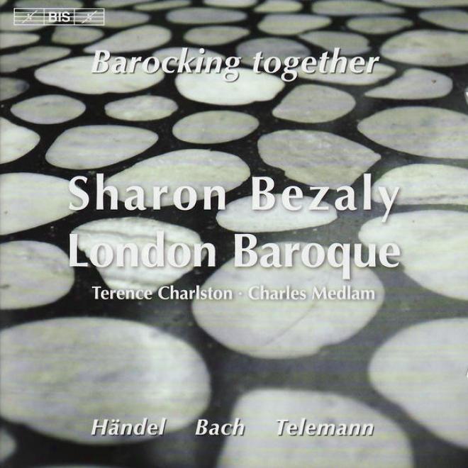 Flute Recital: Bezaly, Sharon - Handel, G.f. / Bach, J.s. / Telemann, G.p. (barocking Together)
