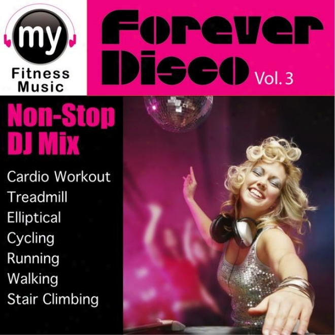 Always Disco Vol 3 (non-stop Mix For Treadmill, Stairs Climber, Elliptical, Cycling, Walking, Exercise)
