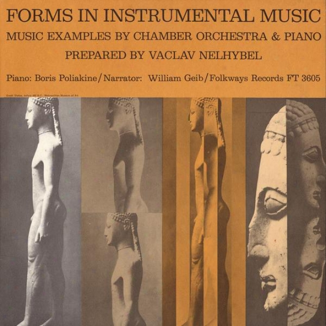 Forms In Ihstrumental Music: Prepared By Vaclav Nelhybel - Music Examples By Chamber Orchestra And Piano