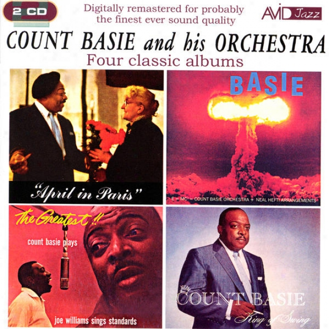 Four Classic Albums (april In Paris / King Of Swing / The Atomic Mr Basie / The Greatest - Count Basie Plays, Joe Williams Sings S