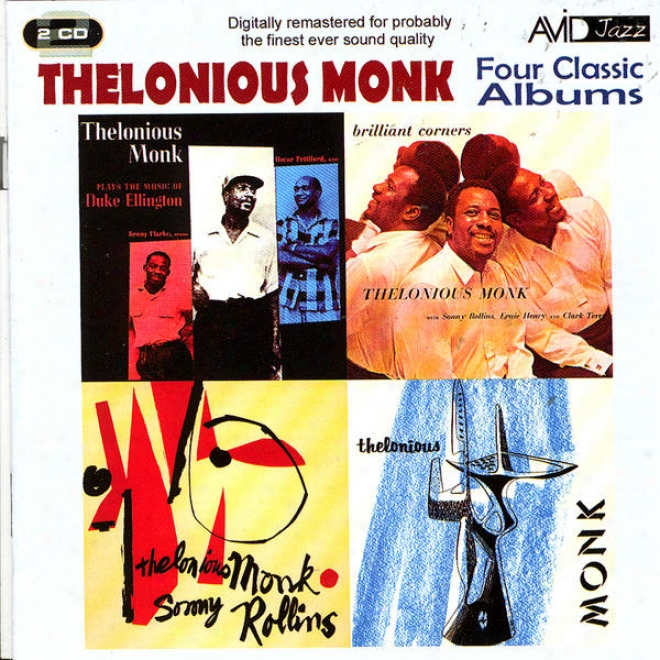 Four Classic Albusm (plays The uMsic Of Duke Ellington / & Sonny Rollins / Brilliant Corners / Thelonious Monk) (digitally Remaste