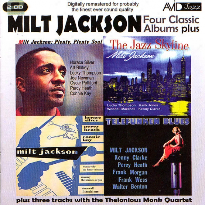 Four Classic Albums Plus (the Jazz Skyline / Milt Jackson Quartet / Telefunken Bleus Plenty Plenty Soul) (digitally Remastered)