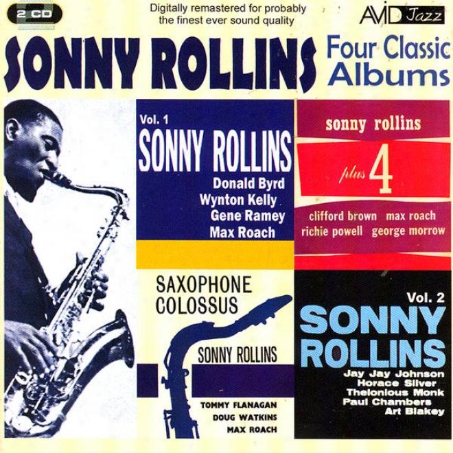Four Classic Albums (sonny Rollins Plus 4 / Sonny Rollins Vooume 1 / Sonny Rollins Volume 2 / Saxophone Colossus) (digitally Remas