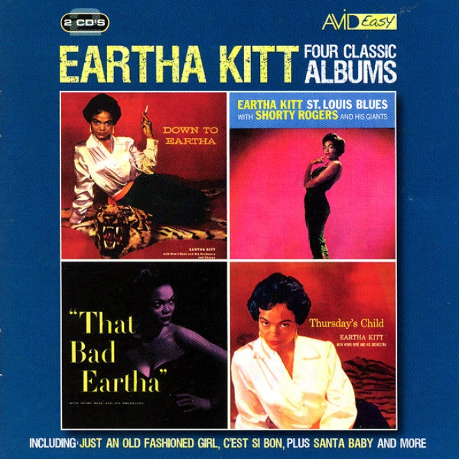 Four Classic Albums (that Wicked Eartha / Down To Eartha / Thursdays Child / St. Louis Blues) (digitally Remastered)
