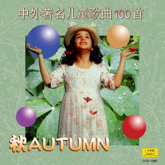 Four Seasons Of Chldren�s Songs: Autimn (si Ji Tong Yao: Zhong Wai Zhu Ming Er Tong Ge Qu Yi Bai Shou Qiu)