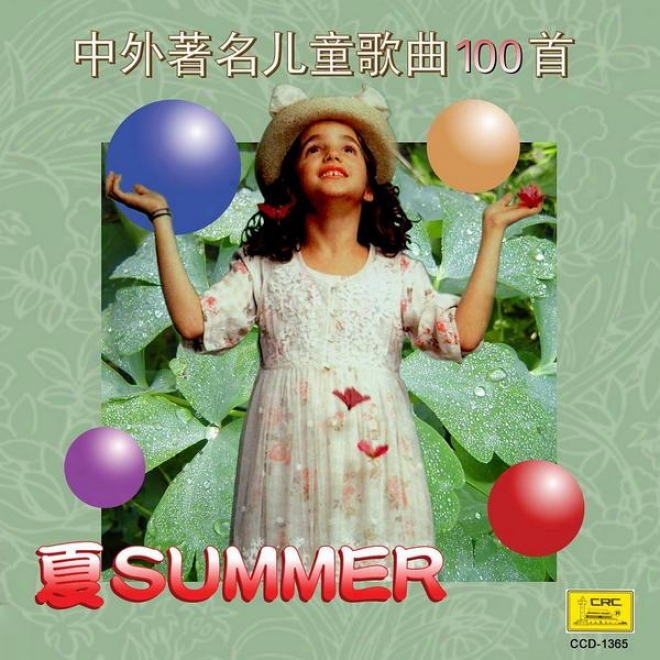 Four Seasons Of Children�s Songs: Summer (si Ji Tong Yao: Zhong Wai Zhu Ming Er Tong Ge Qu Yi Bai Shou Xia)