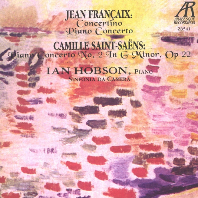 Francaix: Conertino, Piano Concerto; Saint-saens: Piano Concerto No. 2 In G Minor