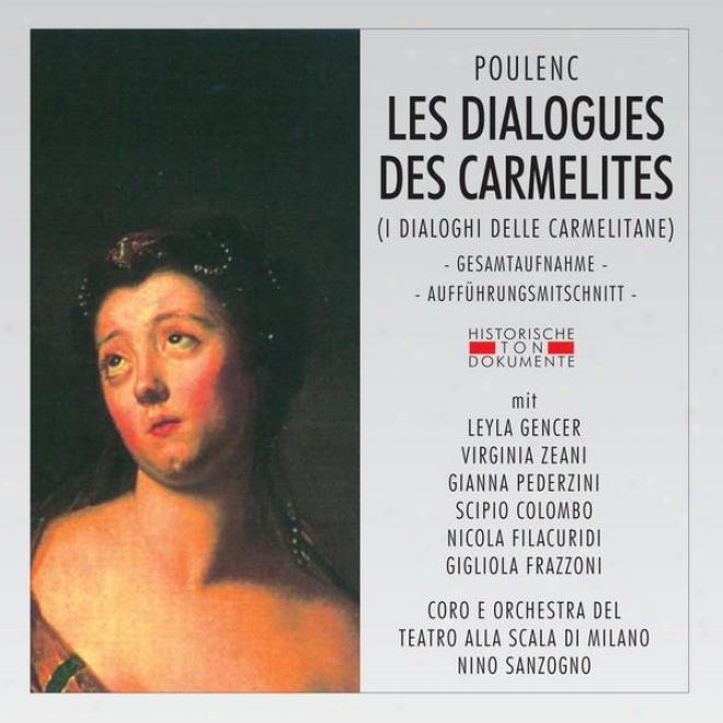 Frances Poulenc: Les Dialogues Des Carmelites (i Dialoghi Delle Carmelitane)
