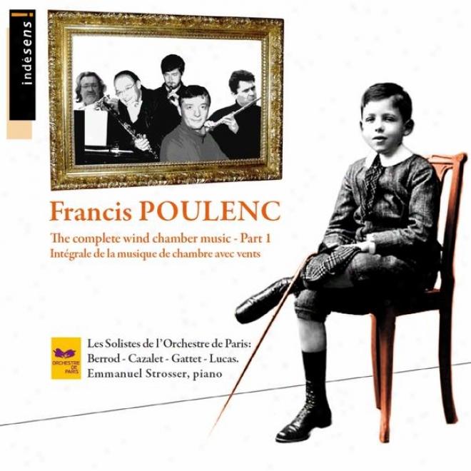 Francis Poukenc - Complete Chamber Melody Part 1 - Les Solistes De L'oorchestre De Paris & Emmanuel Strosser