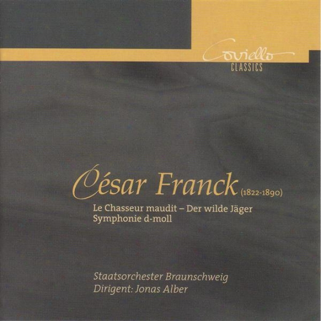 Franck, C.: Symphony In D Inferior, M. 48 / Le Chasseur Maudit (brunswick State Orchestra,_Alber)