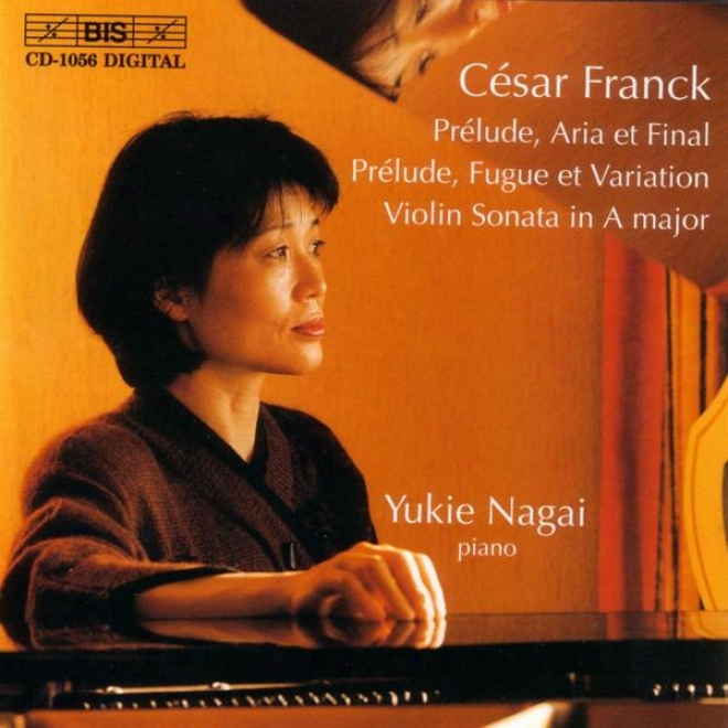 Franck: Prelude, Aria Et Final / Prelude, Fugue Et Variation, Op. 18 / Violin Sonata In A Major