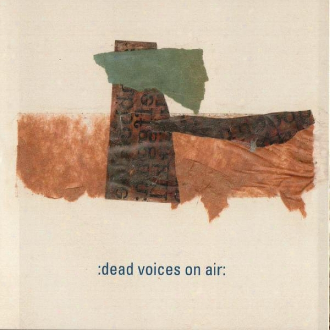 Frankie Pett Presenfs: The Happy Submarines Playing The Music Of Dead Voices On Air