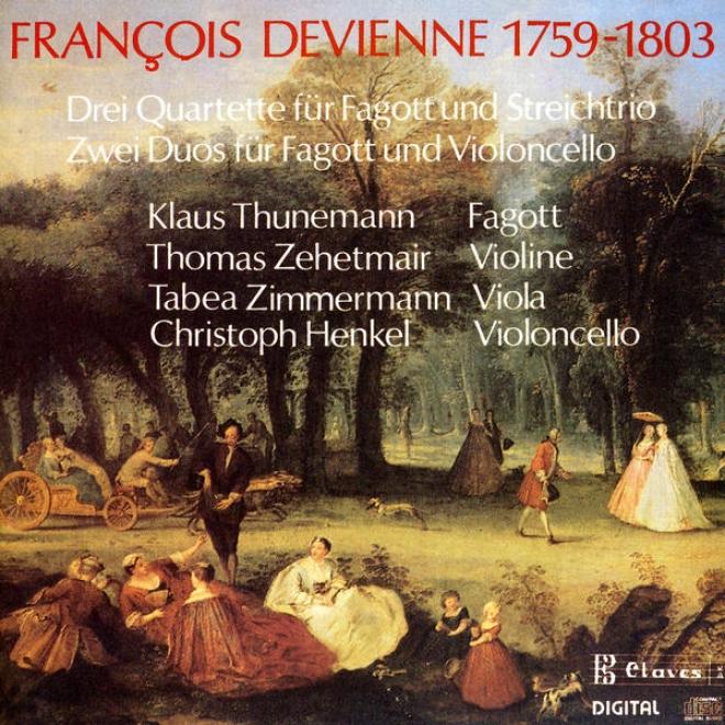 Franã§ois Devienne: Drei Quartette Fã¼r Fagott Und Streichtrio / Zwei Duos Fã¼r Fagott Und Violoncello