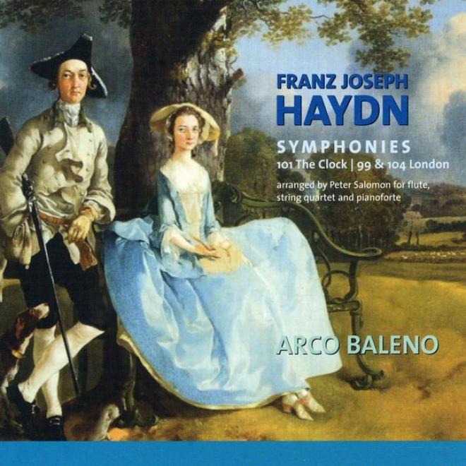 Franz Joseph Haydn, Symphonies 101 The Clock, 99 & 104 London, Arranged By Peter Salomon