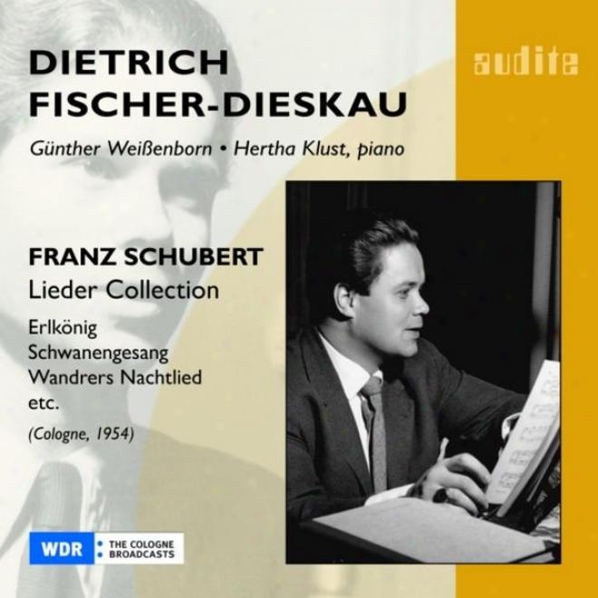 Franz Schubert: Lieder Collection, Erlkã¶nig & Schwanengwsang & Wandrers Nachtlied