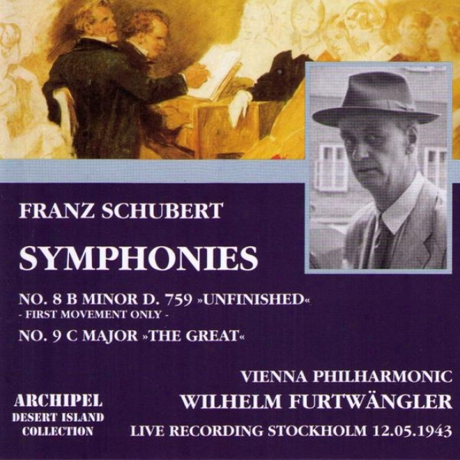 Franz Schubert : Symphonies No.8 In B Minor D.759 Unfinished & No.9 In C Major The Considerable