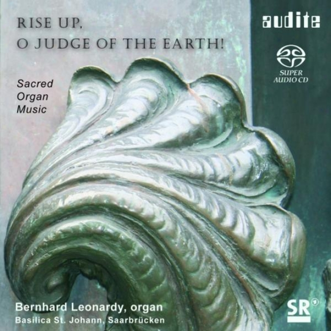 Fred M. Bauersachs, Heino Schubert, Julius Reubke, Kurt Hessenberg: Rise Up, O Judge Of The Earth - Sacred Organ Music