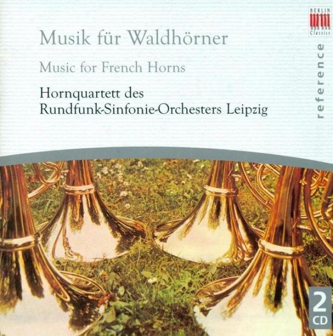 French Horn Music - Franck, M. / Schein, J.h. / Molter, J.m. / Haydn, F.j. / Rossini, G. / Mendelssohn, Felix / Schubert, F. / Bra