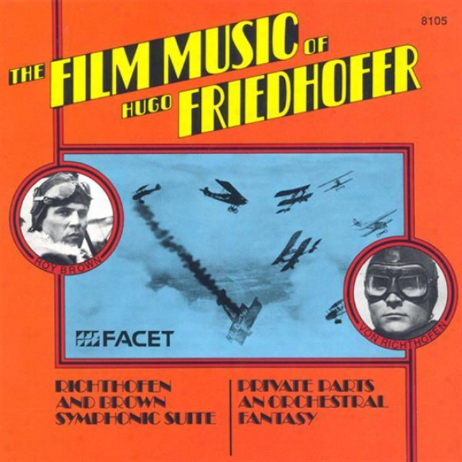 Friedhofer, H.: Von Richtofen And Brown / Private Parts (the Film Music Of Hugo Friedhofer) (graunke Symphony Orchestra, Graunke)