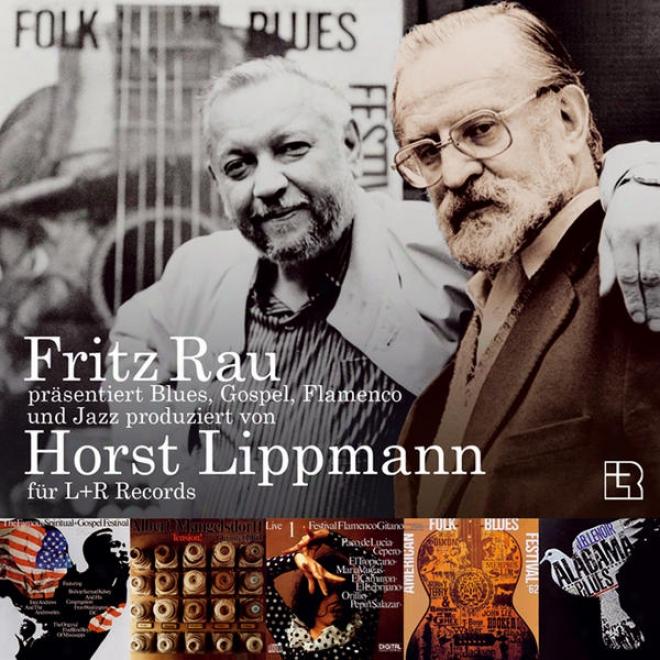 Fritz Rau Prã¤sentiert Blues, Gospel, Flamenco Und Jazz Produziert Von Horst Lippmann Fã¼r L+r Records