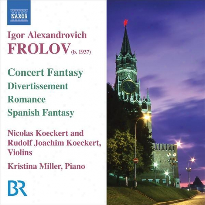Frolov: Concert Fantas yOn Themes From Gershwin's Porgy And Bess / Divertissement / Romance / Spanish Fantasy