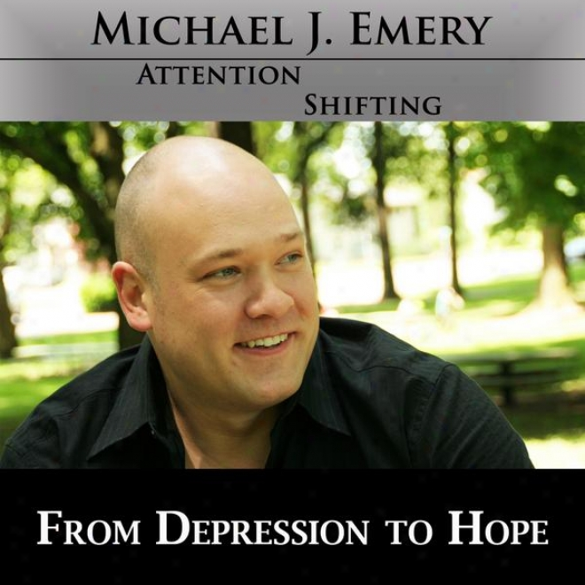 From Depression To Hope - Nlp And Hypnowis Mp3 To End Depression And Experience A Brighter Future