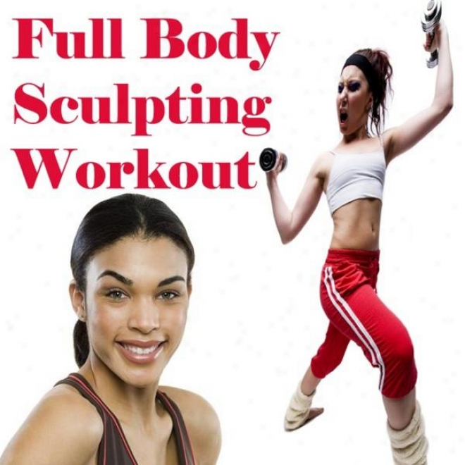 """full Body Sculpting Workout (fitness, Cardio & Aerobics Sessions) """"even 32 Counts"""