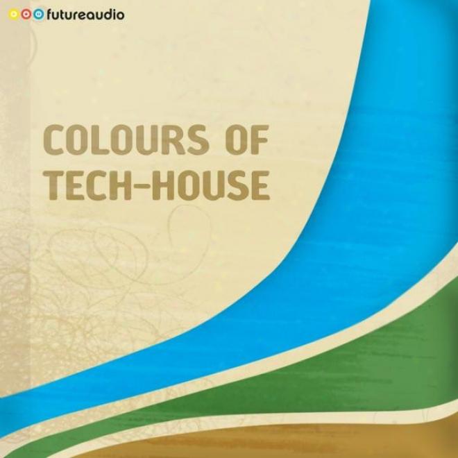 Futureaudio Presents Colours Of Tech-house, Vol. 01 (minimal And Progressive House Antems)