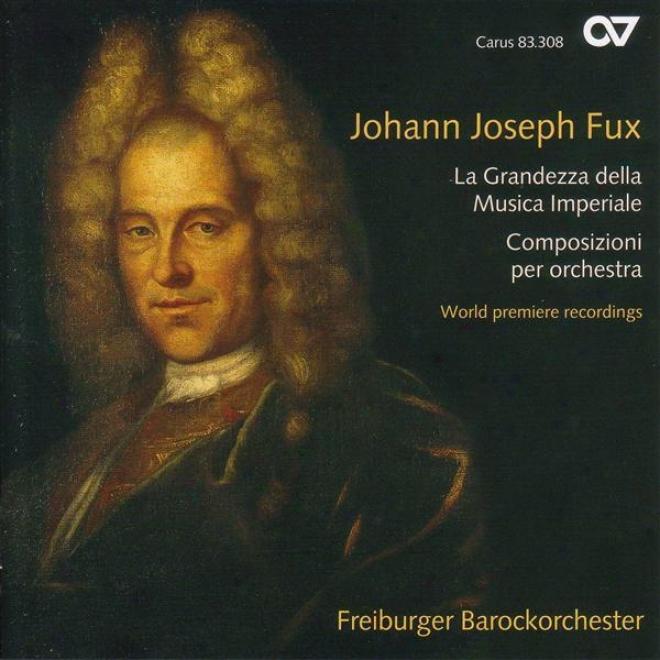 Fux, J.: Overture In D Major / Le Dolcezze, E L'amerezze Della Notte / Intrada In C Major / Suite In C Major (goltz, Freiburg Baro