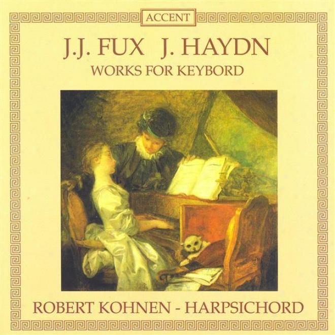 Fux: Suite In A Minor / Ciaccona In D Major / Haydn: Piano Sonatas Nos . 40, 43 And 44 / Adagio In F Major (kohnen)