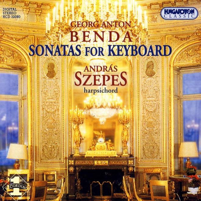 """""""georg Aton Benda: Keyboard Sonatas From """"""""sammlung Vermischter Clavierstã¼cke Fã¼r Geã¼bte Und Ungeã¼bte Spieler"""""""