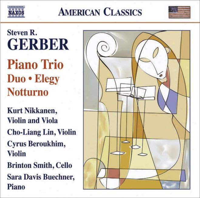 Gerber, S.: Chamber Music - Piano Trio / Duo / Elegy / Notturno / Gershwiniana (nikkanen, Cho-liang Lin, Beroukhim, B. Smith, Buec