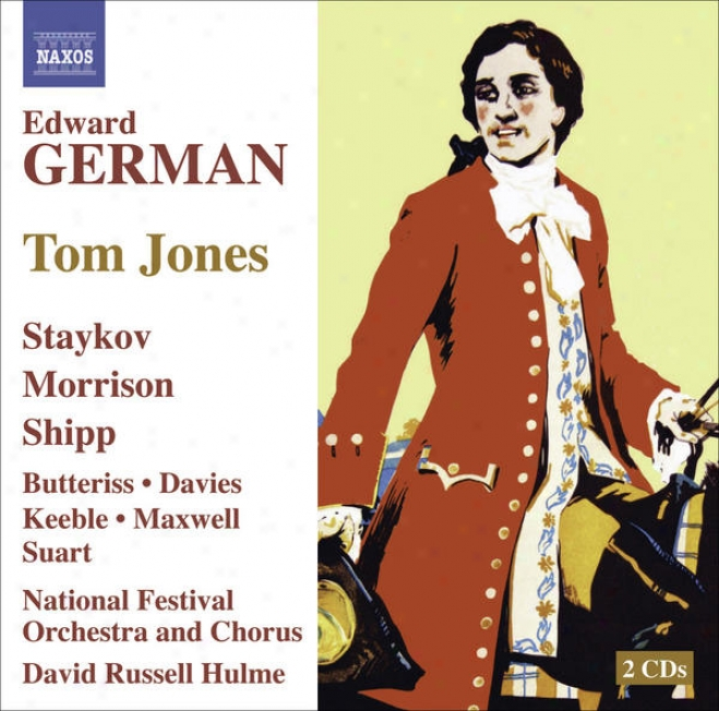 German, E.: Tom Jones [opeertta] (staykov, Morrison, Shipp, National Festival Orchestra, Hulme)
