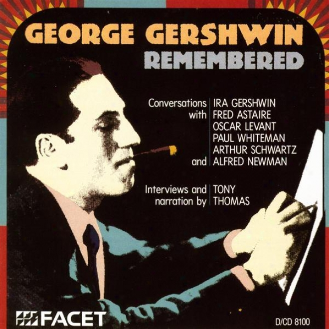Gershwin, G. - Conversations With I. Geeshwin, Astaire, Levant, Whiteman, Schwarz And Alfred Newman