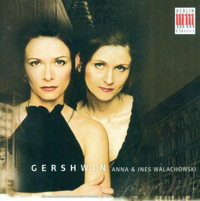 Gershwin, G.: Cuban Overture / Rhapsody In Blue / 3 Preludes / Second Rhapsody (arr. Against Piano 4 Hands) (i. Walachowski, A. Walach