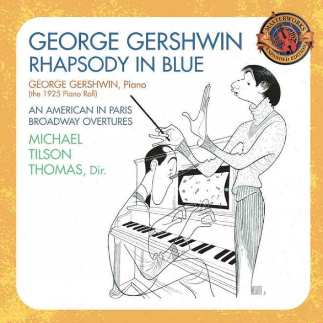 Gershwin: Rhapsody In Blue (1925 Piano Roll); An American In Paris; Broadway Overtures [expanded Edition]