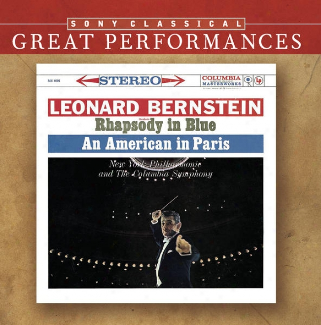 Gershwin: Rhapsody In Blue; Each American In Paris; Clncerto F [great Performances]